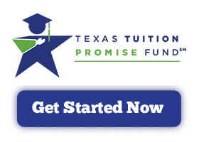 Get Started Now with the Texas Tuition Promise Fund